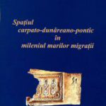 spatiul_carpato-dunareano-pontic_in_mileniul_marilor_migratii_2003